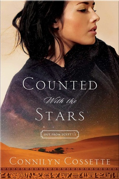 Counted With the Stars (Out from Egypt, #1) by Connilyn Cossette