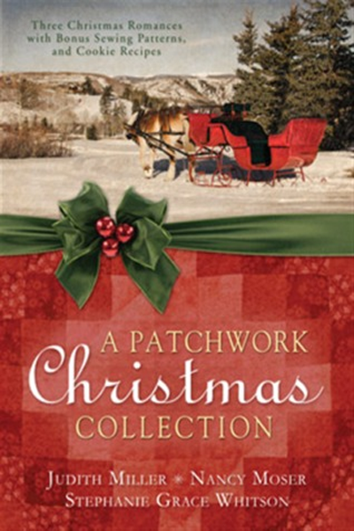 A Patchwork Christmas Collection by Judith Mccoy MillerNancy MoserStephanie Grace Whitson