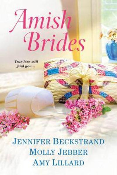 Amish Brides by Jennifer Beckstrand, Amy Lillard