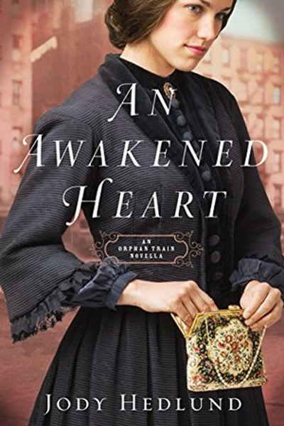 An Awakened Heart (Orphan Train, #0.5) by Jody Hedlund