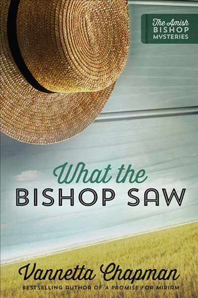 What the Bishop Saw by Vannetta Chapman