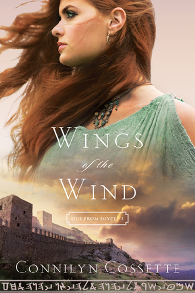Wings of the Wind (Out from Egypt #3) by Connilyn Cossette