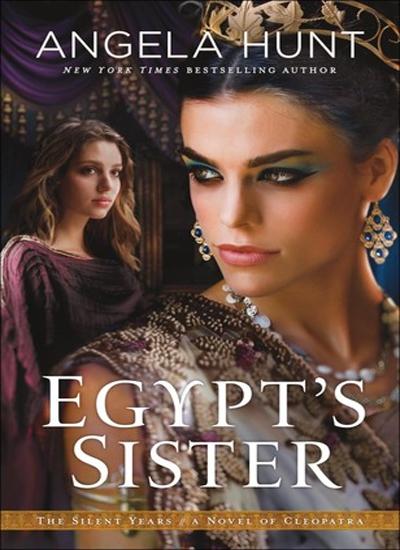 Egypt's Sister by Angela Hunt