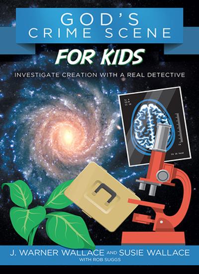 God's Crime Scene for Kids by J. Warner Wallace
