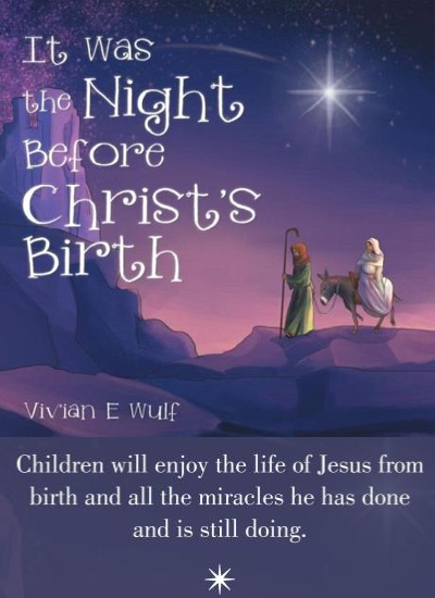 It Was the Night Before Christ's Birth by Vivian E Wulf
