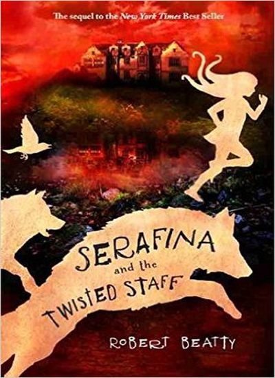 Serafina and the Twisted Staff (Serafina Book 2) by Robert Beatty