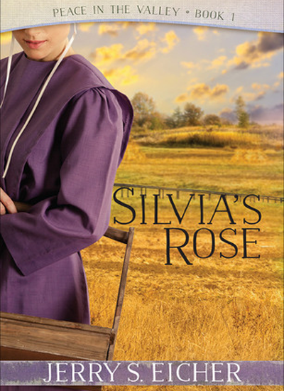 Silvia's Rose by Jerry S. Eicher