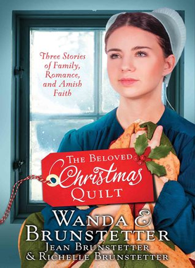 The Beloved Christmas Quilt by Wanda E. Brunstetter, Jean Brunstetter & Richelle Brunstetter