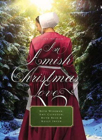 An Amish Christmas Love by Beth WisemanAmy ClipstonRuth ReidKelly Irvin