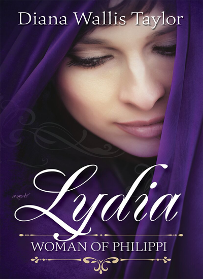 Lydia, Woman of Philippi by Diana Wallis Taylor