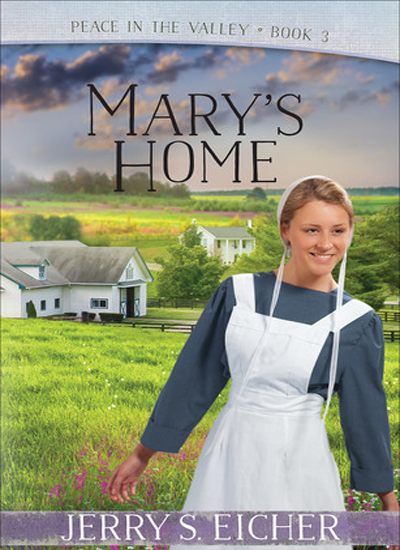 Mary's Home by Jerry S. Eicher
