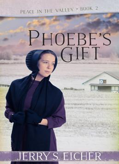 Phoebe's Gift by Jerry S. Eicher