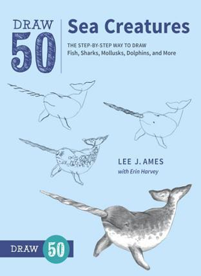 Draw 50 Sea Creatures by Lee J. AmesErin Harvey
