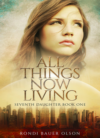 All Things Now Living by Rondi Bauer Olson