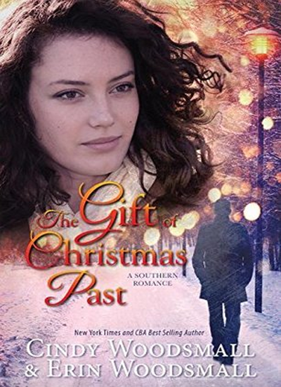 The Gift Of Christmas Past: A Southern Romance by Cindy Woodsmall, Erin Woodsmall