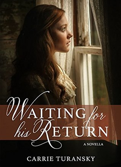 Waiting for His Return by Carrie Turansky