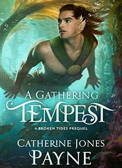 A Gathering Tempest (A Broken Tides Prequel) by Catherine Jones Payne