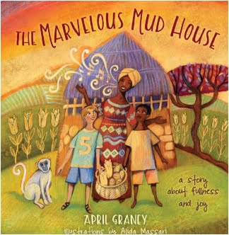 The Marvelous Mud House by April Graney